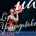 UA LIVE in Ystsugatake(野外ライブ)/ 原村